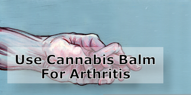 Arthritis Benefits from Cannabis Balm – Get it Online